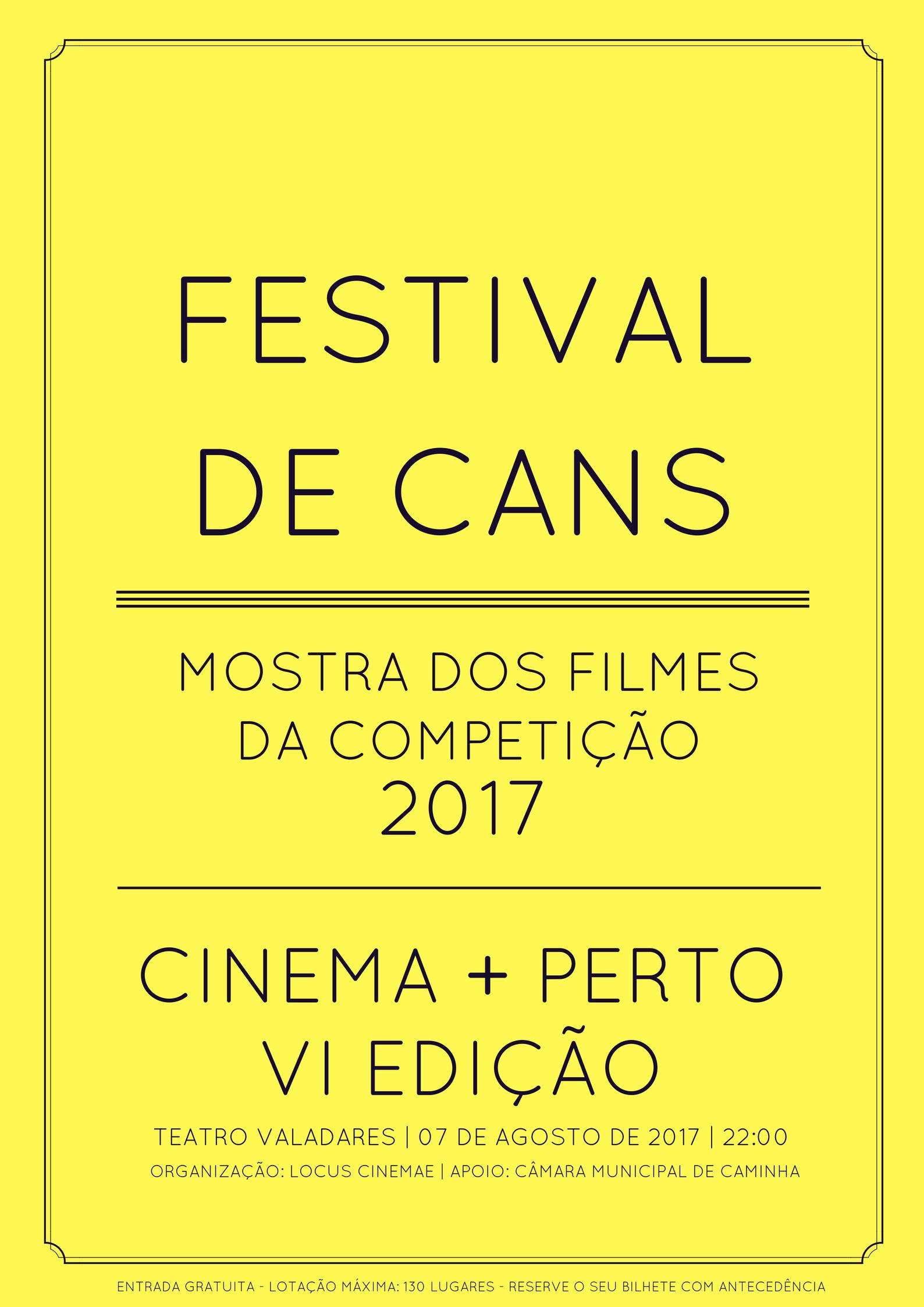 Cinema + Perto 2017: Festival de Cans - Apresentação de filmes da competição de 2017